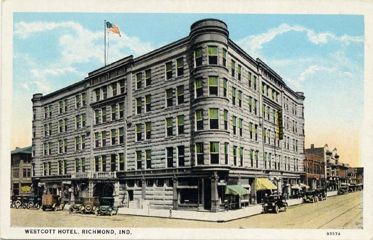 Designed By W S Kauffman The Westcott Hotel Was Intended To Be Premier Of Indiana In Its Heyday Grand Opening September 10 1895